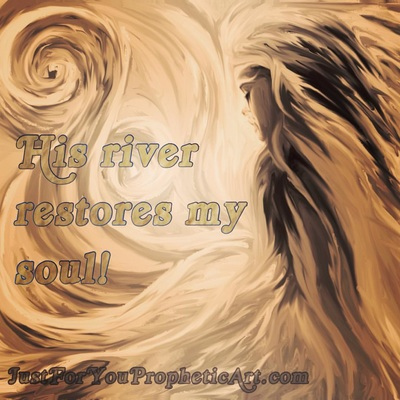Qoute, His River Restores My Soul, Angel is swirling white clouds, by Pam Herrick at Just For You Prophetic Art
