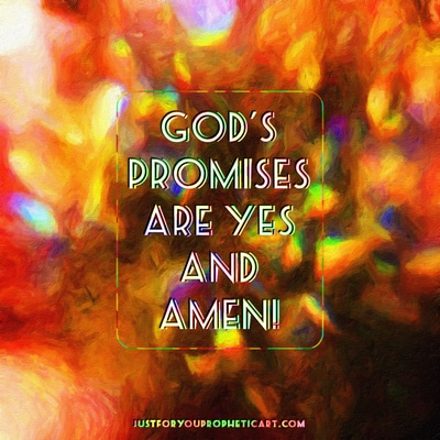 God's promises are yes and amen! Pam Herrick Prophetic Art