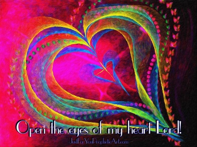 Glowing rainbow heart painting with quote, open the eyes of my heart Lord by Pam Herrick at Just For You Prophetic Art