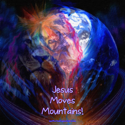 Lion of Judah, world. Heart, quote Jesus moves mountains, Pam Herrick - Just For You Prophetic Art